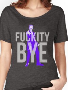 Fuckity Bye Women's Relaxed Fit T-Shirt