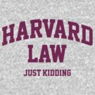 Harvard Law (just kidding) by LaundryFactory