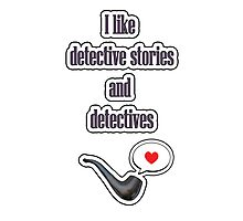 I like detectives Photographic Print
