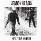 Vintage Hate Your Friends by colorhouse