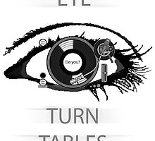 Eye TurnTables by Intercessor