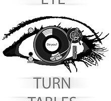 Eye TurnTables by Intercessor