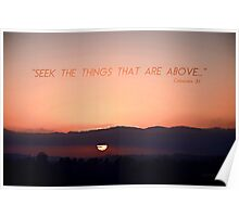 """""""Seek the things that are above..."""" Poster"""