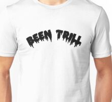 Been TRILL [Black] Unisex T-Shirt