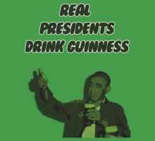 Real Presidents Drink Guinness by FergalMcCabe
