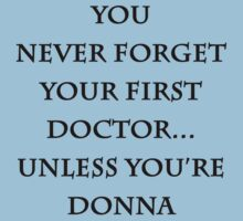 You Never Forget Your First Doctor. by Mister Dalek and Co .