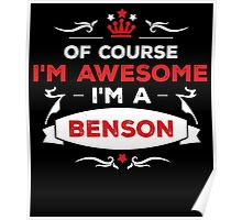 OF COURSE I'M AWESOME I'M A BENSON Poster