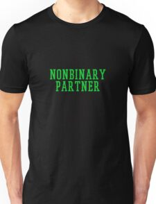 my nonbinary partner thinks i'm cute Unisex T-Shirt