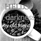 Hello Darkness my old friend - Coffee print by ThistleandThyme