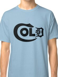 Its So Cold in The D Classic T-Shirt