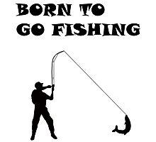 Born To Go Fishing Photographic Print