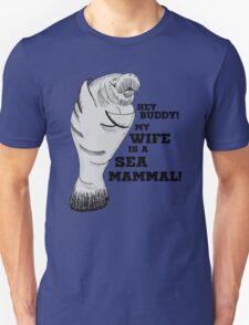 My Wife's a Sea Mammal! T-Shirt