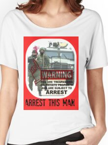 ARREST THIS MAN Women's Relaxed Fit T-Shirt