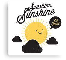 Sunshine It's Fine Canvas Print