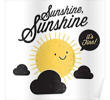 Sunshine It's Fine Poster