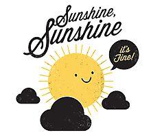 Sunshine It's Fine Photographic Print