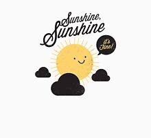 Sunshine It's Fine Unisex T-Shirt