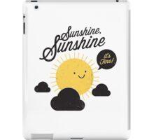 Sunshine It's Fine iPad Case/Skin