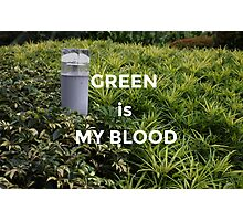 Green is my Blood Photographic Print