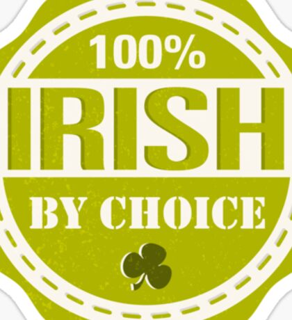 Irish by choice Sticker
