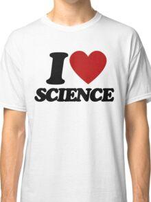 I love SCIENCE Classic T-Shirt