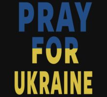 Pray For Ukraine by designCENTRAL