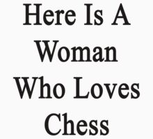 Here Is A Woman Who Loves Chess  by supernova23