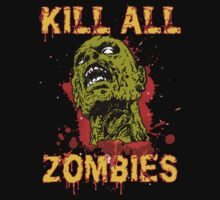 Kill all Zombies! by ZANDERILLOS