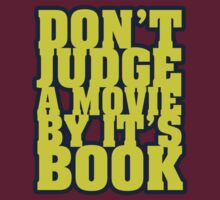 Don't judge a movie by it's book by TheGraphicGuru