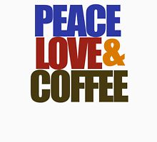 PEACE LOVE AND COFFEE Unisex T-Shirt