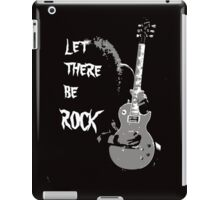 LET THERE BE ROCK T-SHIRT iPad Case/Skin