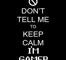 Can't Calm, Cuz Gamer! by Alpinoalves