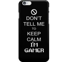 Can't Calm, Cuz Gamer! iPhone Case/Skin