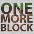 One More Block by GeordanUK