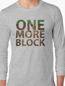 One More Block Long Sleeve T-Shirt
