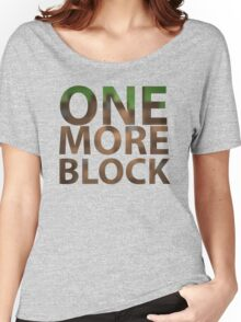 One More Block Women's Relaxed Fit T-Shirt