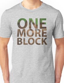 One More Block Unisex T-Shirt
