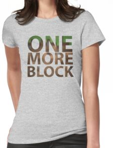 One More Block Womens Fitted T-Shirt