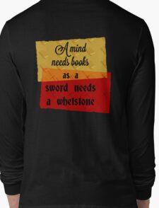 A Mind Needs Books Long Sleeve T-Shirt