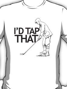 I'd tap that golf T-Shirt