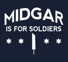 Midgar is for Soldiers by machmigo