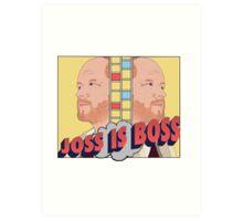 Joss is Boss  Art Print