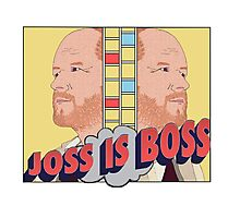 Joss is Boss  Photographic Print