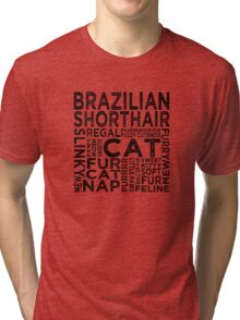 Brazilian Shorthair Cat Typography Tri-blend T-Shirt