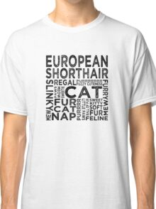 European Shorthair Cat Typography Classic T-Shirt