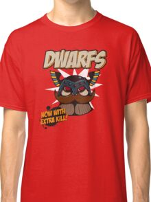 Dwarfs - Now With Extra Kill Classic T-Shirt
