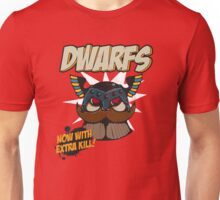 Dwarfs - Now With Extra Kill Unisex T-Shirt