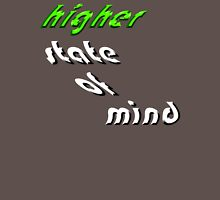Higher State Of Mind Unisex T-Shirt