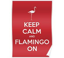 Keep Calm and Flamingo On Poster