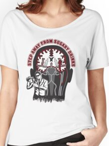 Step Away from Sugary Drinks Women's Relaxed Fit T-Shirt